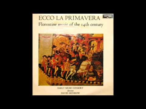 Ecco la Primavera: Music from 14th Century Florence - Early Music Consort of London