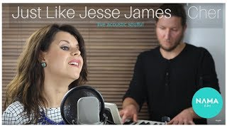 Just Like Jesse James - Cher (Nama Ray Cover)