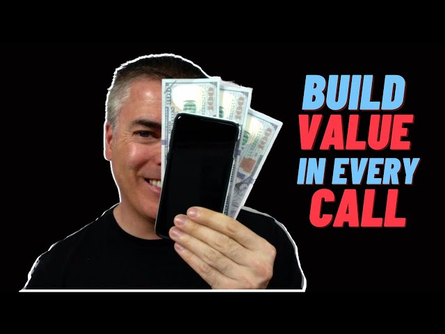 Build Value In Every Call