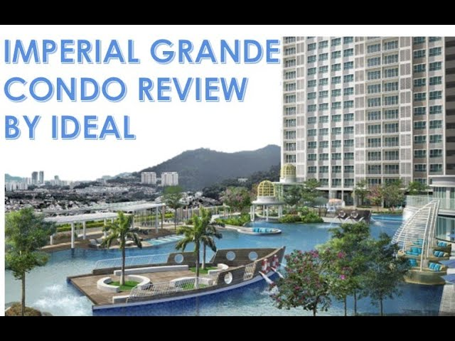 Malaysia New Project Imperial Grande Review By Ideal In Penang Island Youtube