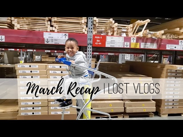 MARCH RECAP | LOST VLOGS