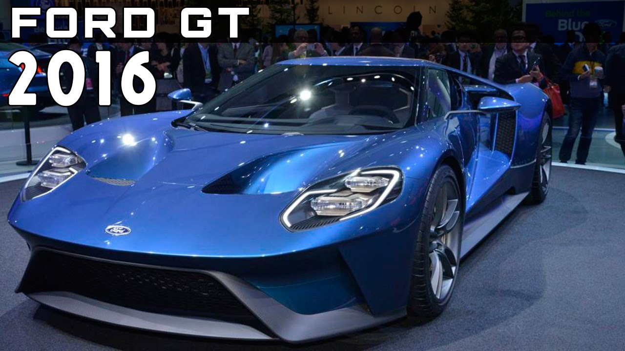 2016 Ford GT supercar Review Rendered Price Specs Release Date - YouTube