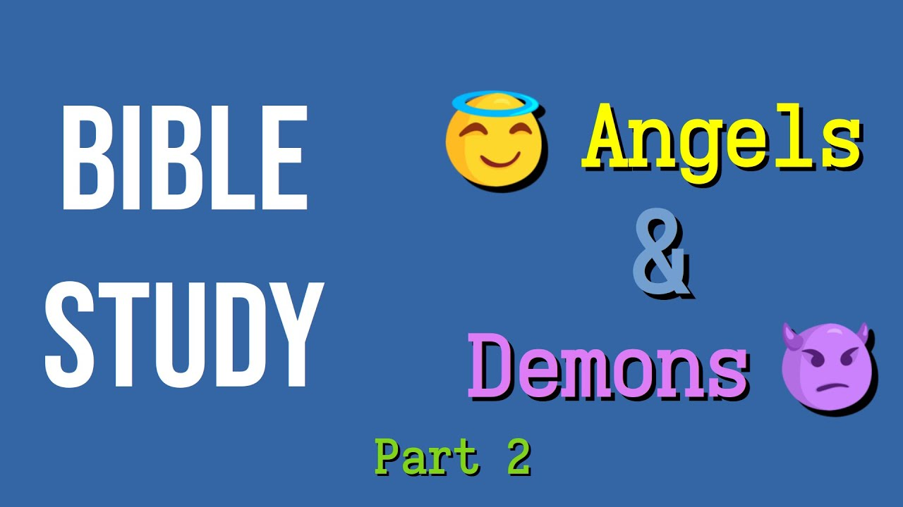 Online Bible Study: Angels and Demons Part 2