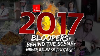 Bloopers, Behind the Scene & Never Release Footage of 2017!