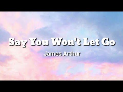 Say You Won't Let Go~James Arthur(Lyrics)🎶