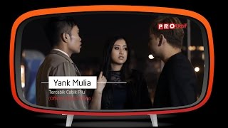 Download Yank Mulia - Tercabik Cabik Pilu (Official Music Video)