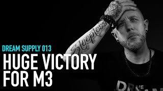 Huge Victory for M3 I Dream Supply 013