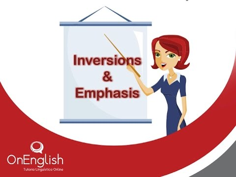 Inversions & Emphasis