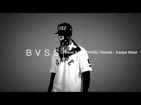 Send It Up (Thugli Remix) - Kanye West [Trap]