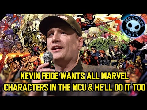 Kevin Feige wants all Marvel  characters in the MCU & he'll do it too