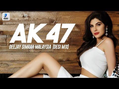 ak-47-(desi-mix)-|-guru-randhawa-|-deejay-simran-malaysia