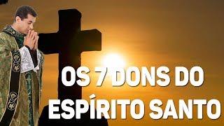 Os 7 dons do Espírito Santo podem mudar a sua vida! - Pe. Chrystian Shankar