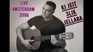 Rachid Kasmi - Ki Jeit Hlik Jelaba- Live Amsterdam 2006 - 2020