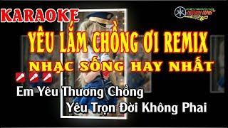 Karaoke Yêu Lắm Chồng Ơi Remix - Triệu Minh | Nhạc Sống Beat Cực Hay