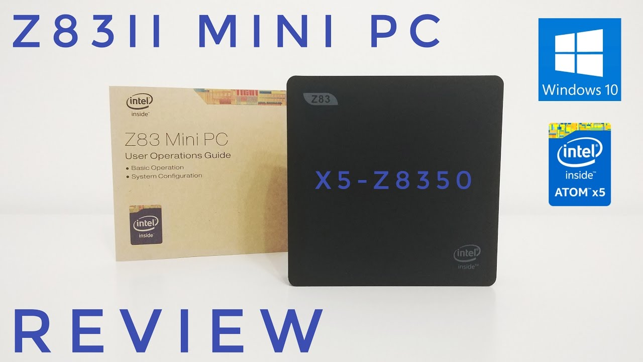 Z83II Mini PC - REVIEW - Intel Atom x5-Z8350, Windows 10, 2GB Ram