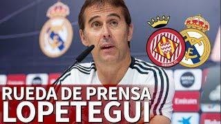Girona - Real Madrid | Rueda de prensa previa de Julen Lopetegui | Diario AS