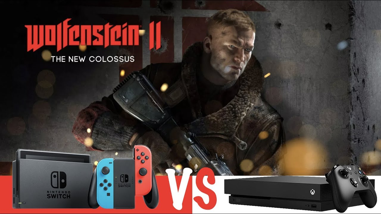 Wolfenstein 2: The New Colossus | Nintendo Switch Vs  Xbox One X Graphics  Compared