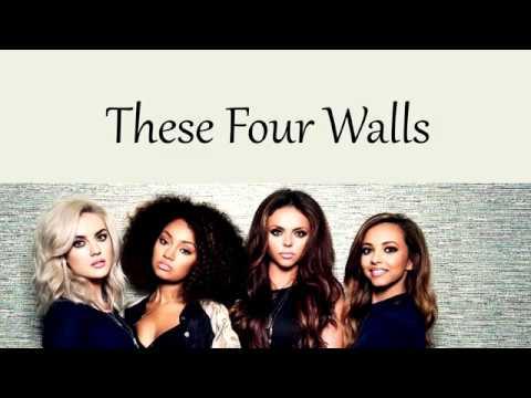 Little Mix - These Four Walls [Lyrics]