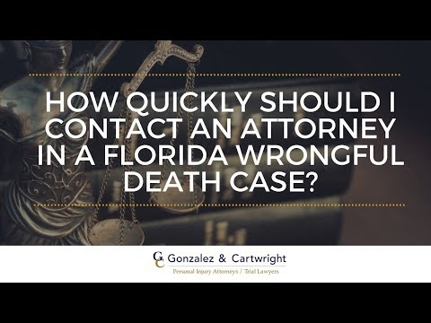 When Should I Contact A Lawyer In A Wrongful Death Case Pompano Beach FL?