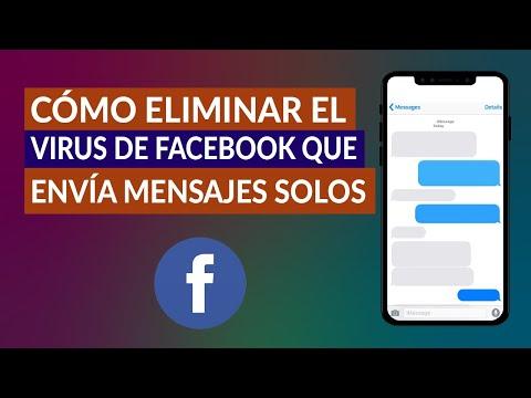 Cómo Eliminar el Virus de Facebook que Envía Mensajes Solos - Fácil y Rápido