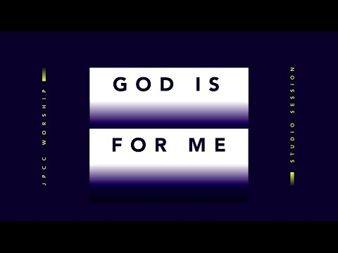 God Is For Me (Official Lyric Video) - JPCC Worship