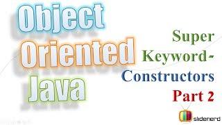53a Super Keyword Exampleing Superclass Constructors Part 2  