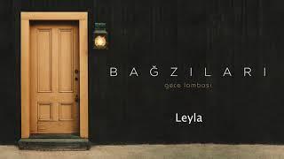 Bağzıları - Leyla