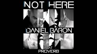 Daniel Baron (Feat. ProVerb) - Not Here