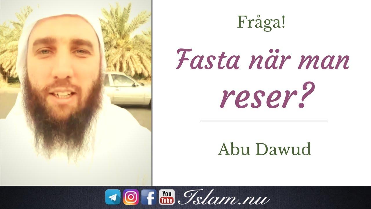 Skall man fasta när man är reser? | Abu Dawud