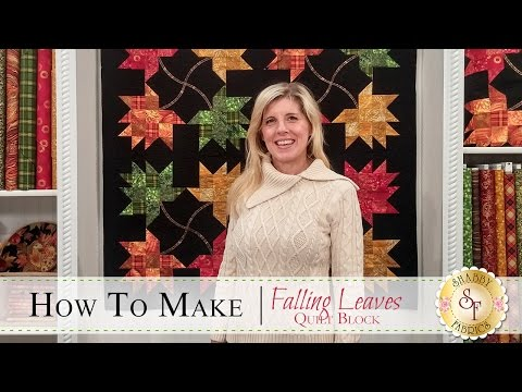 How to Make the Falling Leaves Quilt Block   with Jennifer Bosworth of Shabby Fabrics