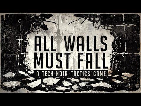 All Walls Must Fall: A Tech-Noir Tactics Game (Kickstarter)