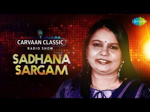 Carvaan Classic Radio Show | Sadhana Sargam Special | Pehla Nasha | Saat Samundar | Kuch Naa Kaho