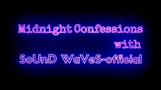midnight confessions with sound waves official