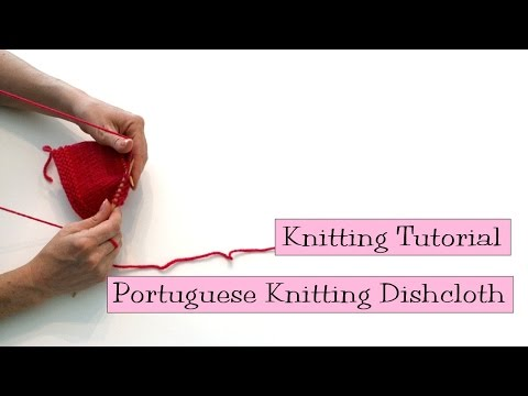 Knitting Tutorial - Portuguese Knitting Dishcloth