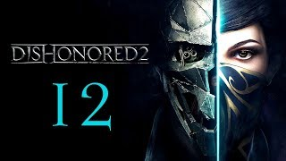 DISHONORED 2 #12 : So the Duke's an oversharing loon?