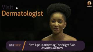 Adesua Etomi shares tips on how she keeps her skin glowing - In The Corner