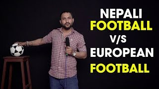Nepali Football v/s European Football league   | Nepali Stand Up Comedy | Rosan Subedi