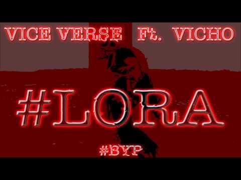 #Lora - Vice Verse ft. Vicho