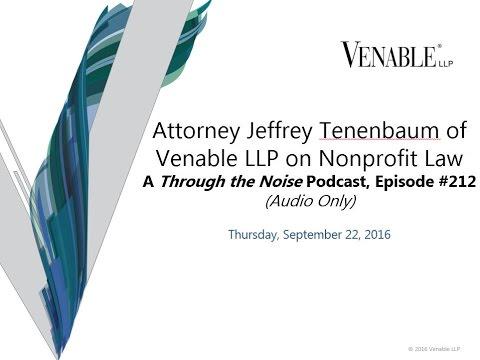 Jeff Tenenbaum on Nonprofit Law - a Through the Noise Podcast - 9-22-2016