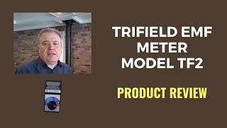 TriField EMF Meter Model TF2 Review