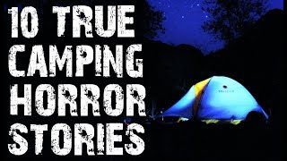 10 TRUE Terifying & Creepy Camping Horror Stories from The Middle Of Nowhere | (Scary Stories)
