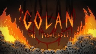 GOLAN THE INSATIABLE TRAILER
