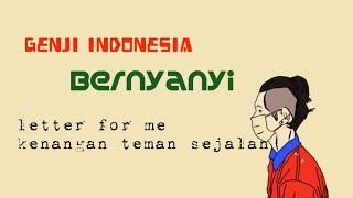 Genji Indonesia Bernyanyi letter for me - kenangan teman sejalan cover