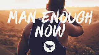 Chris Bandi - Man Enough Now (Lyrics)