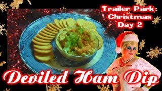 Deviled Ham Dip : Trailer Park Christmas Day 2