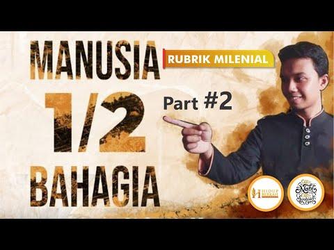 RUBRIK MILENIAL | Manusia 1/2 Bahagia - Part 2