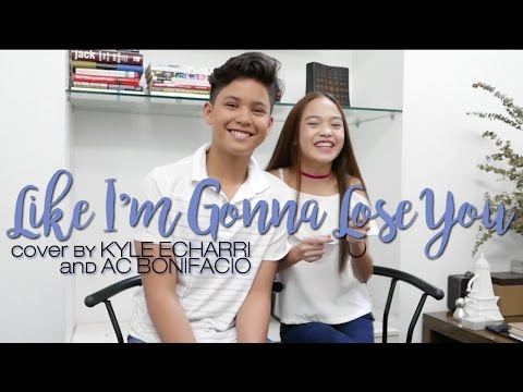 Like I'm Gonna Lose You - Kyle Echarri and AC Bonifacio (COVER)