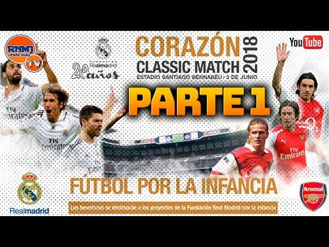 Corazón Classic Match 2018 | Real Madrid vs. Arsenal PARTE 1