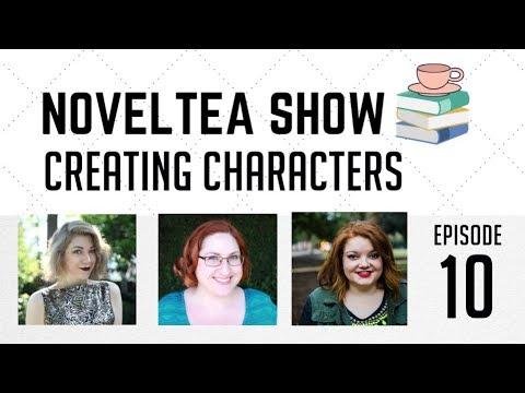 Creating Characters | NovelTea Show Episode 10