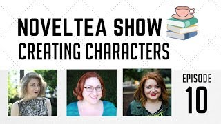 Creating Characters | NovelTea Show Episode 10